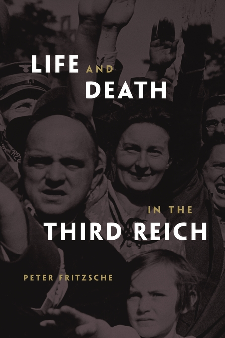 Cover: Life and Death in the Third Reich, from Harvard University Press