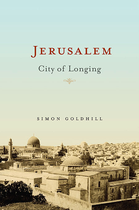 Cover: Jerusalem: City of Longing, from Harvard University Press