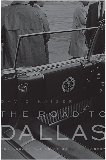 Cover: The Road to Dallas: The Assassination of John F. Kennedy, from Harvard University Press