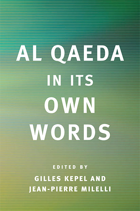 Cover: Al Qaeda in Its Own Words, from Harvard University Press