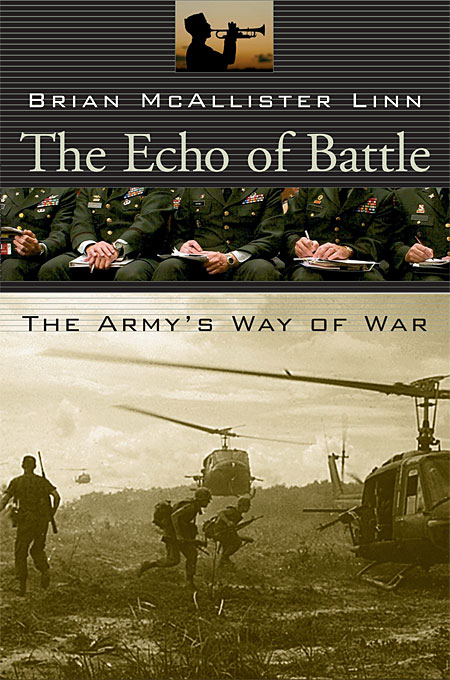 Cover: The Echo of Battle: The Army's Way of War, from Harvard University Press