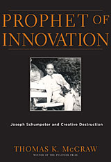 Cover: Prophet of Innovation: Joseph Schumpeter and Creative Destruction