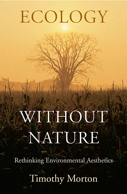 Cover: Ecology without Nature: Rethinking Environmental Aesthetics, from Harvard University Press