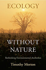 Cover: Ecology without Nature: Rethinking Environmental Aesthetics