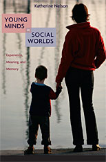 Cover: Young Minds in Social Worlds: Experience, Meaning, and Memory, from Harvard University Press