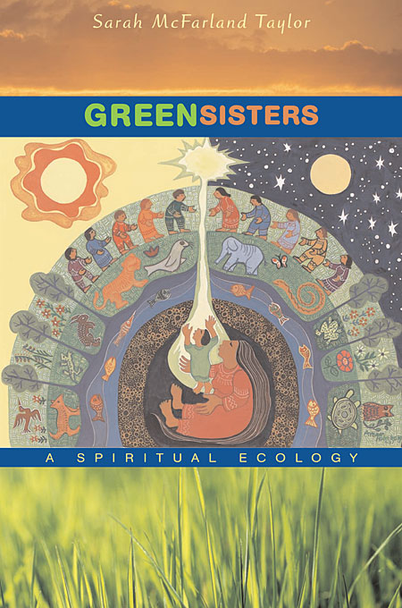 Cover: Green Sisters: A Spiritual Ecology, from Harvard University Press