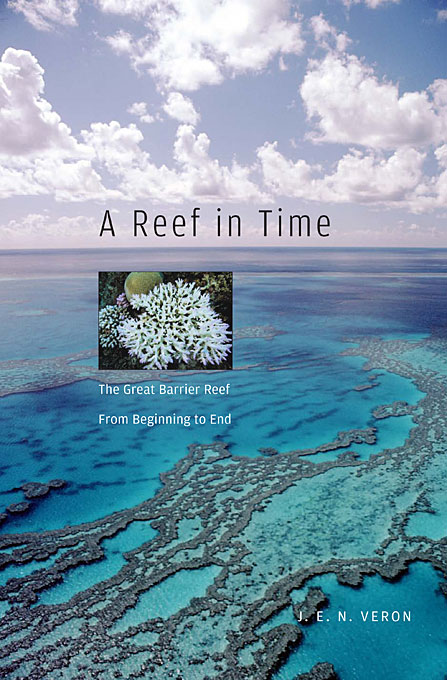Cover: A Reef in Time: The Great Barrier Reef from Beginning to End, from Harvard University Press