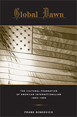 Cover: Global Dawn: The Cultural Foundation of American Internationalism, 1865–1890