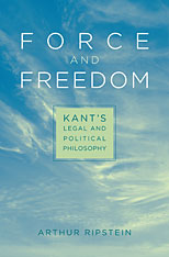 Cover: Force and Freedom: Kant's Legal and Political Philosophy