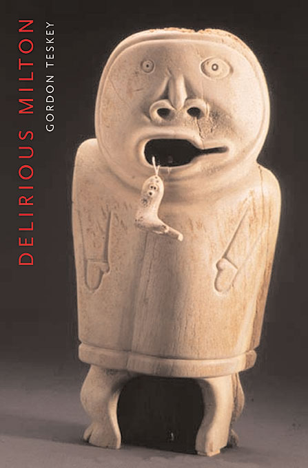 Cover: Delirious Milton: The Fate of the Poet in Modernity, from Harvard University Press