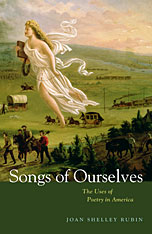 Jacket: Songs of Ourselves: The Uses of Poetry in America, by Joan Shelley Rubin, from Harvard University Press
