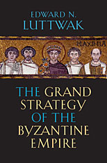 Cover: The Grand Strategy of the Byzantine Empire in HARDCOVER