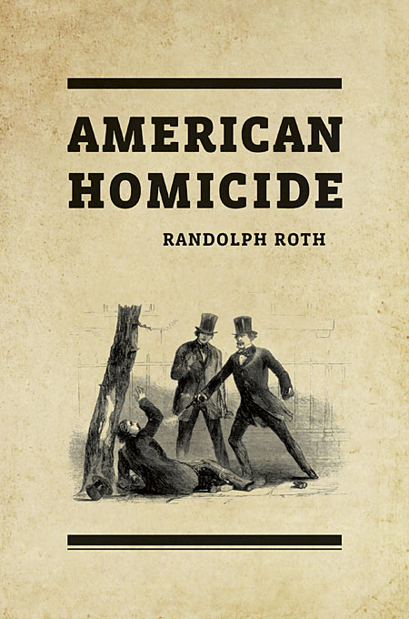 Cover: American Homicide, from Harvard University Press