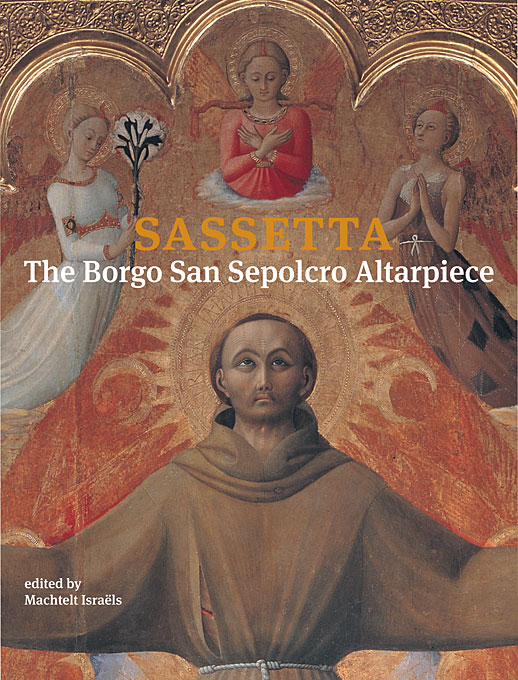 Cover: Sassetta: The Borgo San Sepolcro Altarpiece, from Harvard University Press