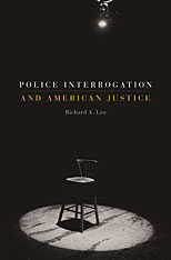 Cover: Police Interrogation and American Justice in PAPERBACK