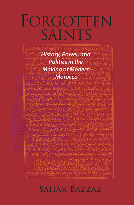 Cover: Forgotten Saints: History, Power, and Politics in the Making of Modern Morocco, from Harvard University Press