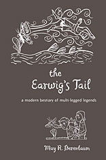 Cover: The Earwig's Tail: A Modern Bestiary of Multi-legged Legends