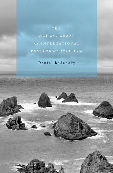 Cover: The Art and Craft of International Environmental Law, from Harvard University Press