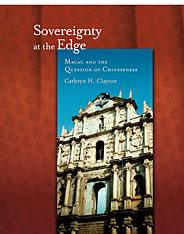 Cover: Sovereignty at the Edge: Macau and the Question of Chineseness