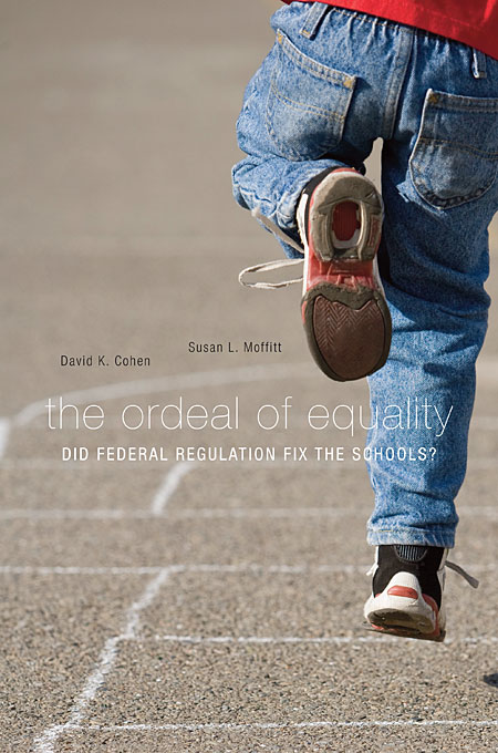 Cover: The Ordeal of Equality: Did Federal Regulation Fix the Schools?, from Harvard University Press