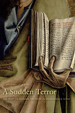 Cover: A Sudden Terror: The Plot to Murder the Pope in Renaissance Rome