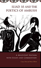 Cover: <i>Iliad</i> 10 and the Poetics of Ambush: A Multitext Edition with Essays and Commentary