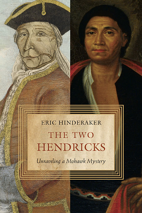 Cover: The Two Hendricks: Unraveling a Mohawk Mystery, from Harvard University Press