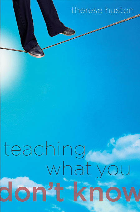 Cover: Teaching What You Don't Know, from Harvard University Press