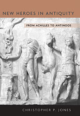 Cover: New Heroes in Antiquity: From Achilles to Antinoos