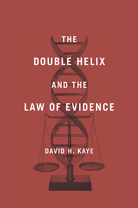 Cover: The Double Helix and the Law of Evidence, from Harvard University Press