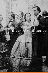 Cover: Incest and Influence: The Private Life of Bourgeois England