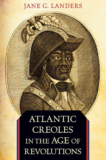 Cover: Atlantic Creoles in the Age of Revolutions, from Harvard University Press