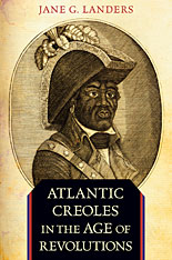 Cover: Atlantic Creoles in the Age of Revolutions