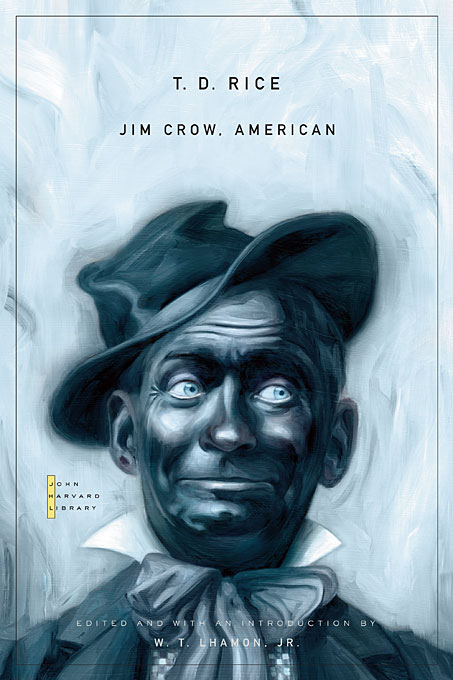 Cover: Jim Crow, American: Selected Songs and Plays, from Harvard University Press
