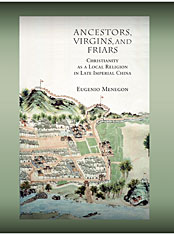 Cover: Ancestors, Virgins, and Friars: Christianity as a Local Religion in Late Imperial China