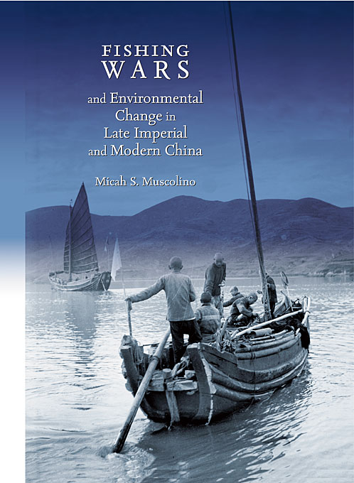 Cover: Fishing Wars and Environmental Change in Late Imperial and Modern China, from Harvard University Press