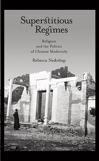 Cover: Superstitious Regimes: Religion and the Politics of Chinese Modernity, from Harvard University Press