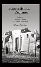 Cover: Superstitious Regimes: Religion and the Politics of Chinese Modernity
