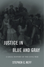 Cover: Justice in Blue and Gray: A Legal History of the Civil War
