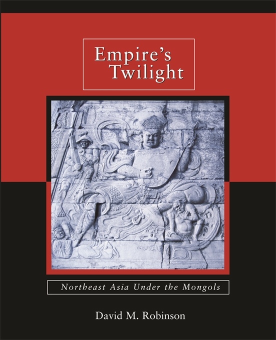 Cover: Empire's Twilight: Northeast Asia under the Mongols, from Harvard University Press