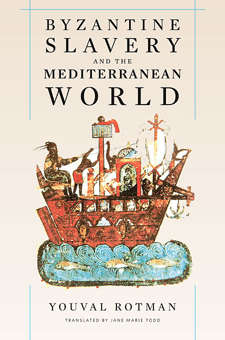 Cover: Byzantine Slavery and the Mediterranean World, from Harvard University Press