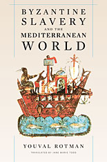 Cover: Byzantine Slavery and the Mediterranean World in HARDCOVER