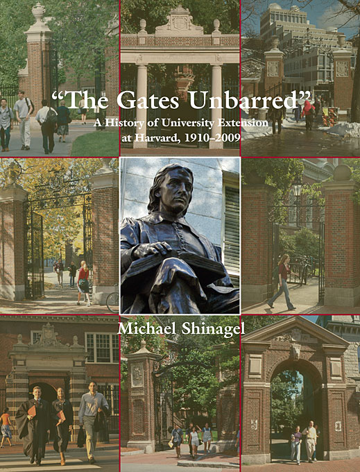 Cover: The Gates Unbarred: A History of University Extension at Harvard, 1910 - 2009, from Harvard University Press