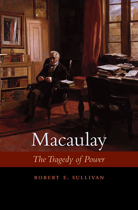 Cover: Macaulay: The Tragedy of Power, from Harvard University Press