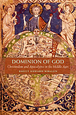 Cover: Dominion of God: Christendom and Apocalypse in the Middle Ages
