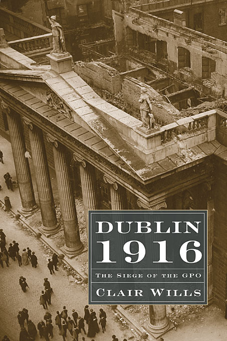 Cover: Dublin 1916: The Siege of the GPO, from Harvard University Press