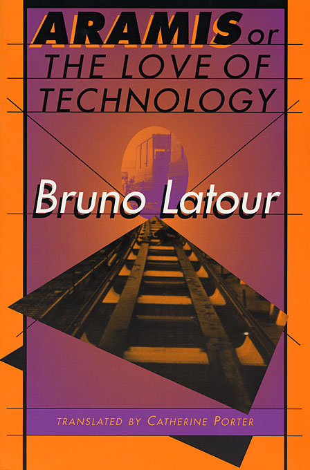 Cover: Aramis, or the Love of Technology: , from Harvard University Press