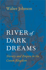 Cover: River of Dark Dreams: Slavery and Empire in the Cotton Kingdom