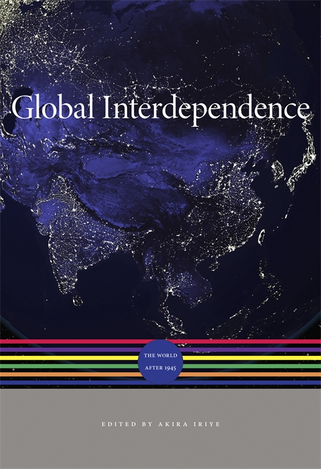 Cover: Global Interdependence: The World after 1945, from Harvard University Press