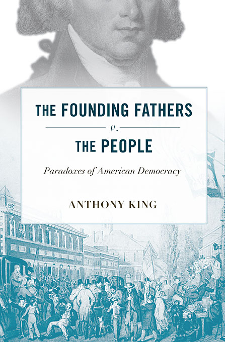 Cover: The Founding Fathers v. the People: Paradoxes of American Democracy, from Harvard University Press